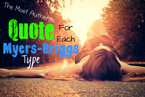 Best Quote For Each Myers-Briggs Type
