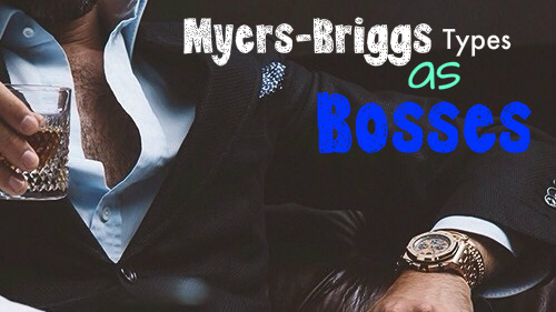 Each Myers-Briggs Type As A Boss