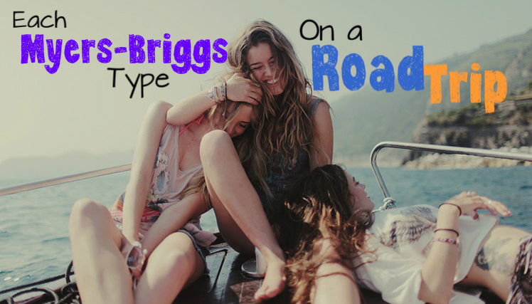 Each Myers-Briggs Type On a Road Trip