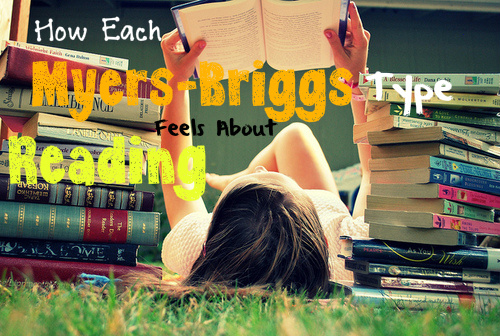 How Each Myers-Briggs Type Feels About Reading
