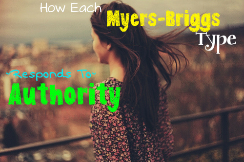 How Each Myers-Briggs Type Responds To Authority
