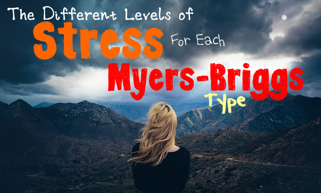 The Different Levels of Stress for Each Myers-Briggs Type