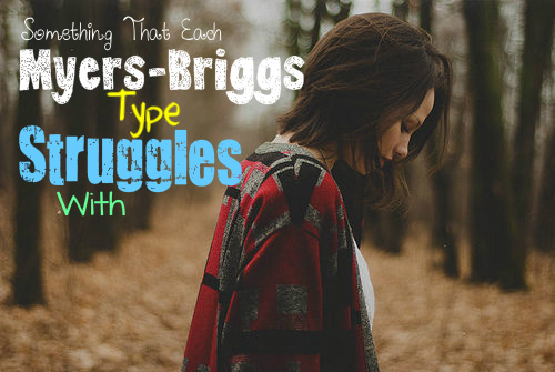 Myers-Briggs Type Struggles