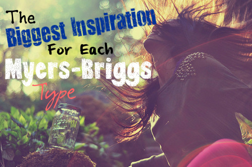 The Biggest Inspiration for Each Myers-Briggs Type