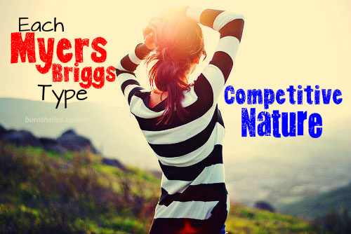 The Competitive Nature of Each Myers-Briggs Type
