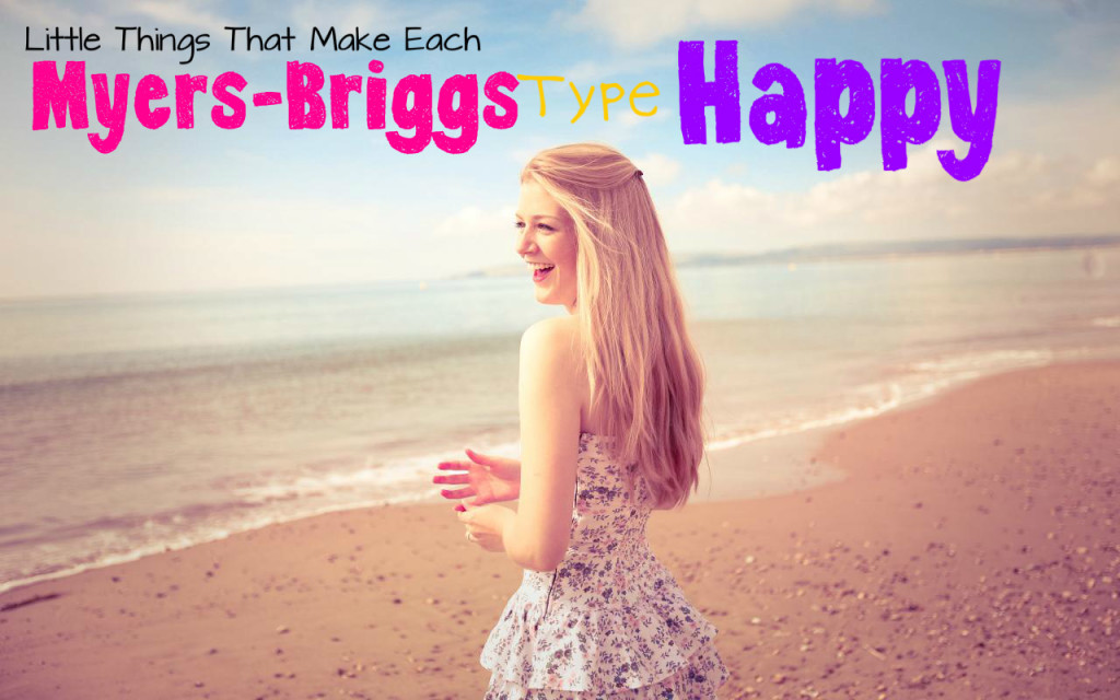 What Makes Each Myers-Briggs Type Happy
