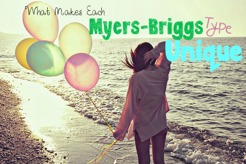 What Makes Each Myers-Briggs Type Unique