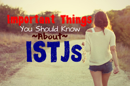 Important Things You Should Know About ISTJs