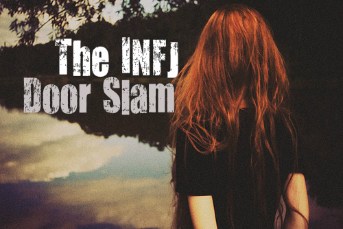 The Hard Truth About the INFJ Door Slam - Personality Growth