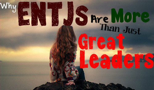 Why ENTJs Are More Than Just Great Leaders