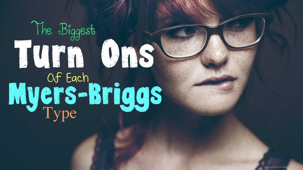 Myers-Briggs Turn Ons
