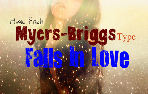 How Each Myers-Briggs Type Falls In Love - Personality Growth