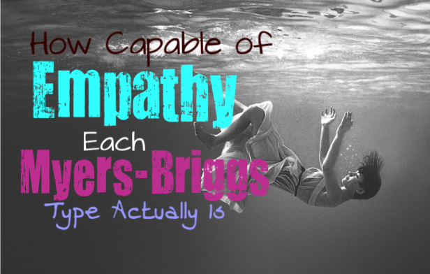 how-capable-each-myers-briggs-type-is-of-empathy