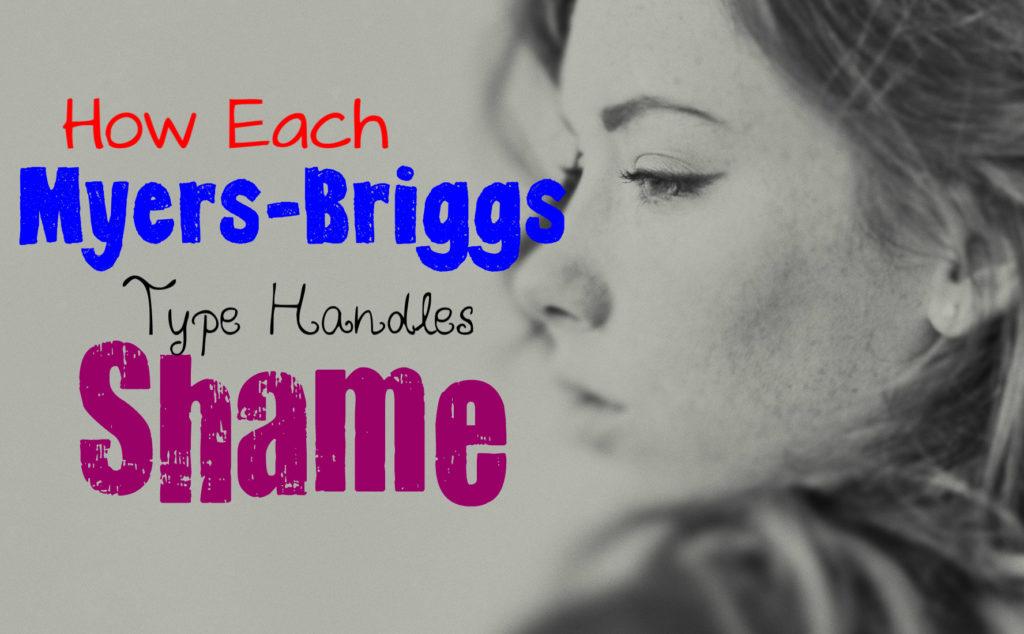 how-each-myers-briggs-type-handles-feeling-ashamed