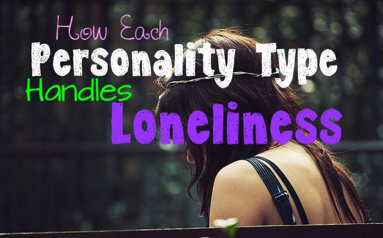 how-each-personality-type-handles-loneliness