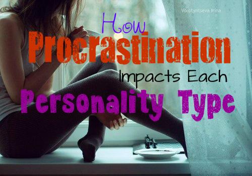 how-procrastination-impacts-each-personality-type