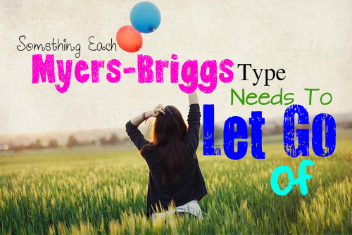 something-each-myers-briggs-type-needs-to-let-go-of