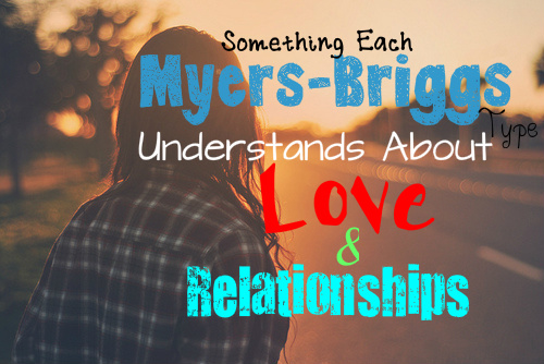 what-each-myers-briggs-type-knows-about-love