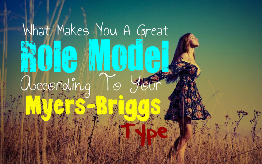 what-makes-you-a-great-role-model-according-to-your-myers-briggs-type