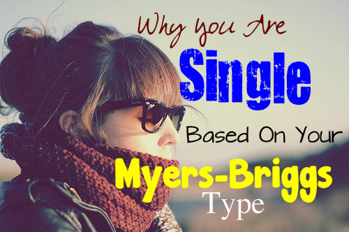 why-you-are-single-based-on-your-myers-briggs-type