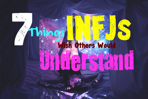 7-things-infjs-wont-tell-you-but-secretly-want-you-to-understand