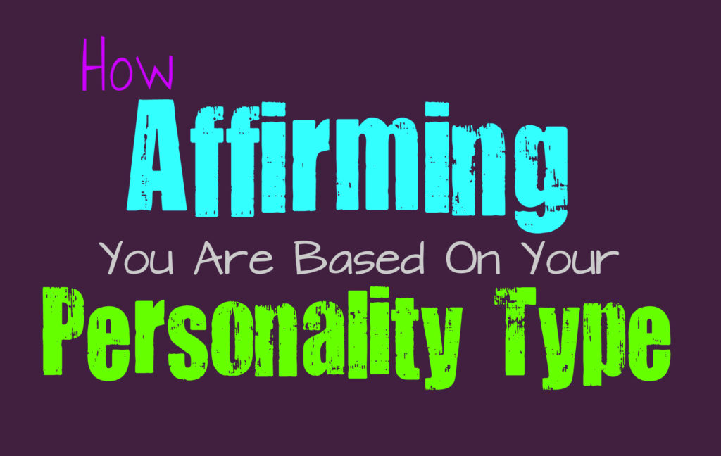 how-affirming-you-are-based-on-your-personality-type