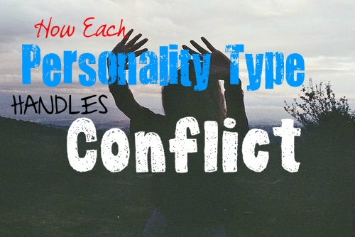 how-each-personality-type-deals-with-conflict