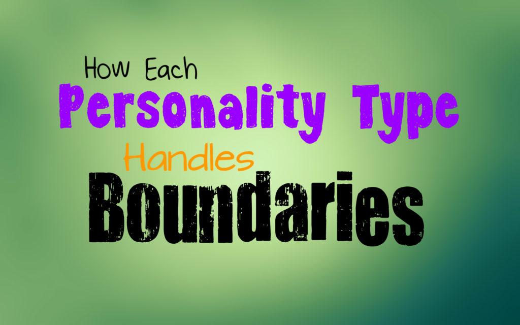 how-each-personality-type-handles-boundaries