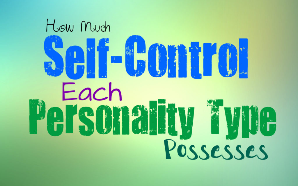 how-much-self-control-each-personality-type-possesses