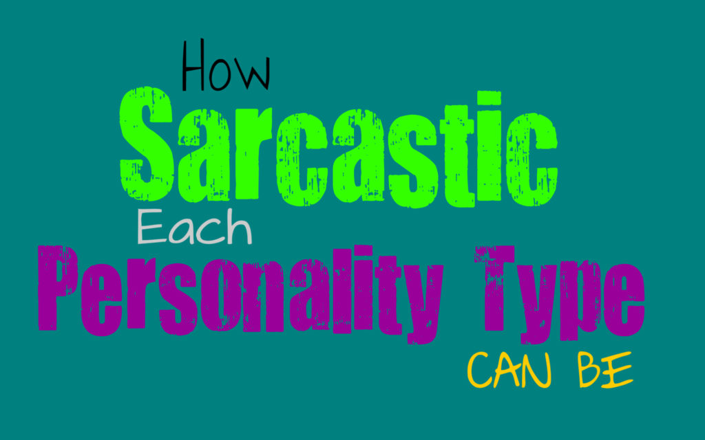 how-sarcastic-each-personality-type-can-be