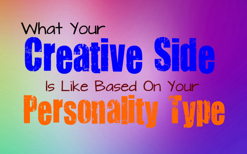 what-your-creative-side-is-like-based-on-your-personality-type