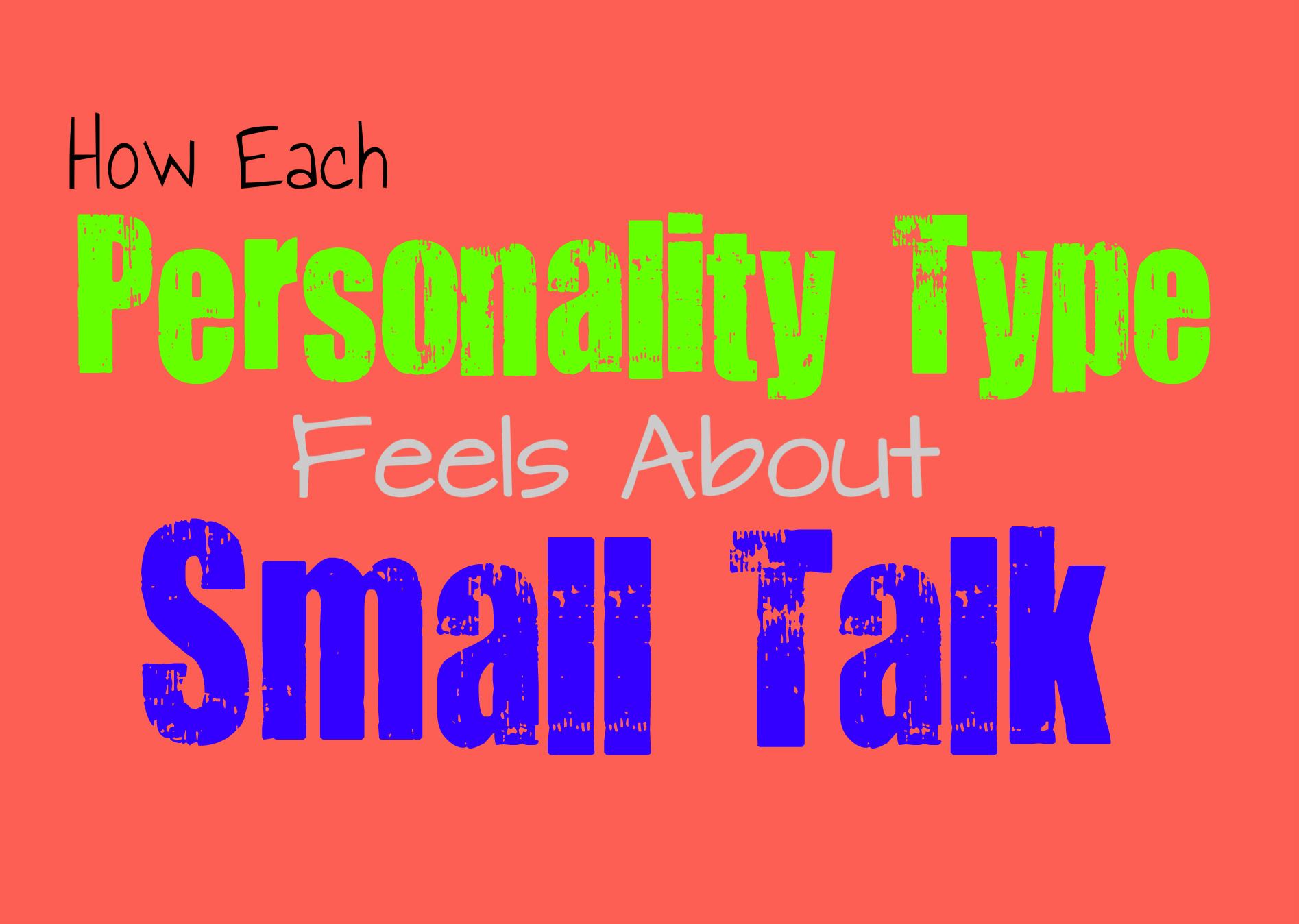 How Each Personality Type Feels About Small Talk
