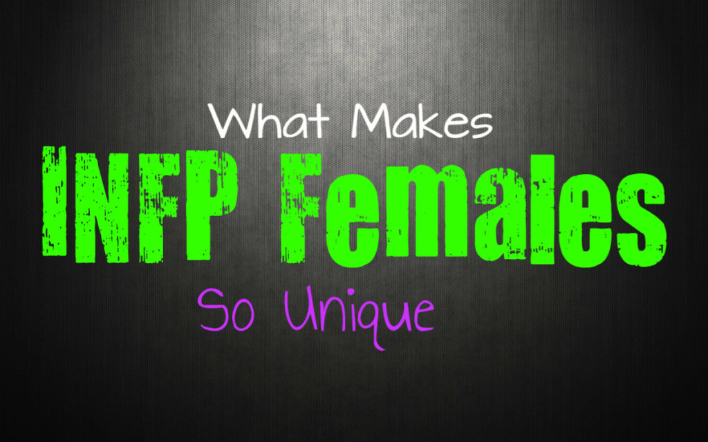 Why INFP Females Are So Unique