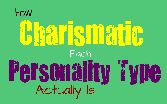 How Charismatic Each Personality Type Is Most Likely To Be