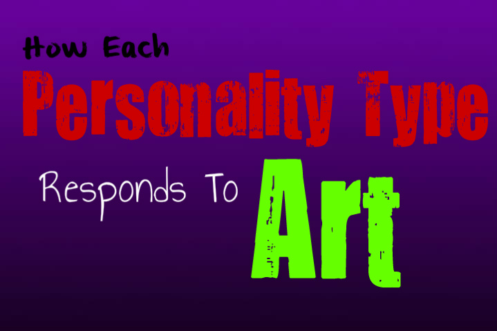 How Each Personality Type Responds to Art - Personality Growth