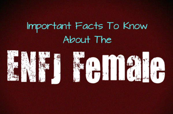 Important Facts That You Should Know About The ENFJ Female
