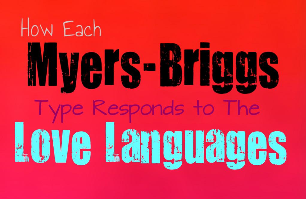 How Each Myers-Briggs Type Responds to the Love Languages