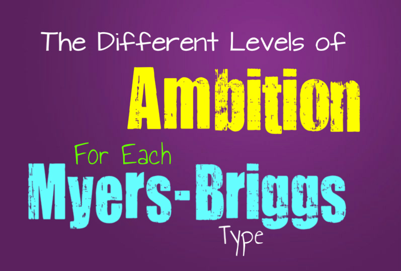 The Different Levels of Ambition for Each Myers-Briggs Type