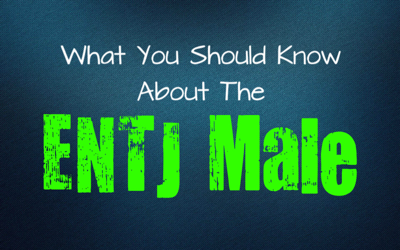 Unexpected Facts That You Should Know About the ENTJ Male