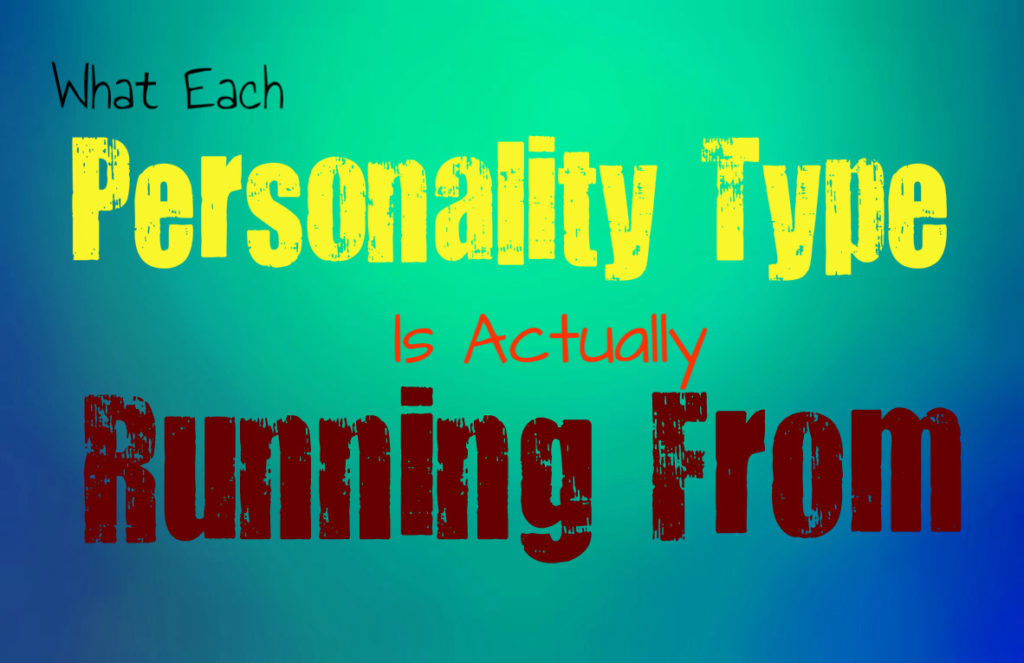 What Each Personality Type is Running From
