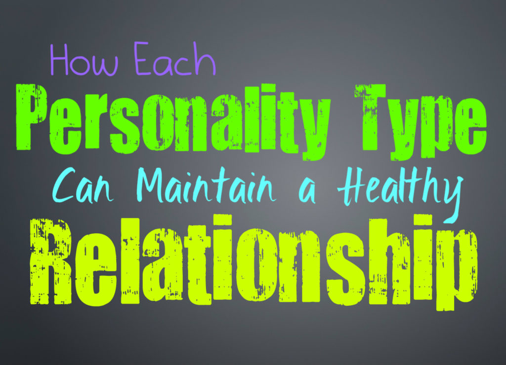 How Each Personality Type Can Maintain a Healthy Relationship