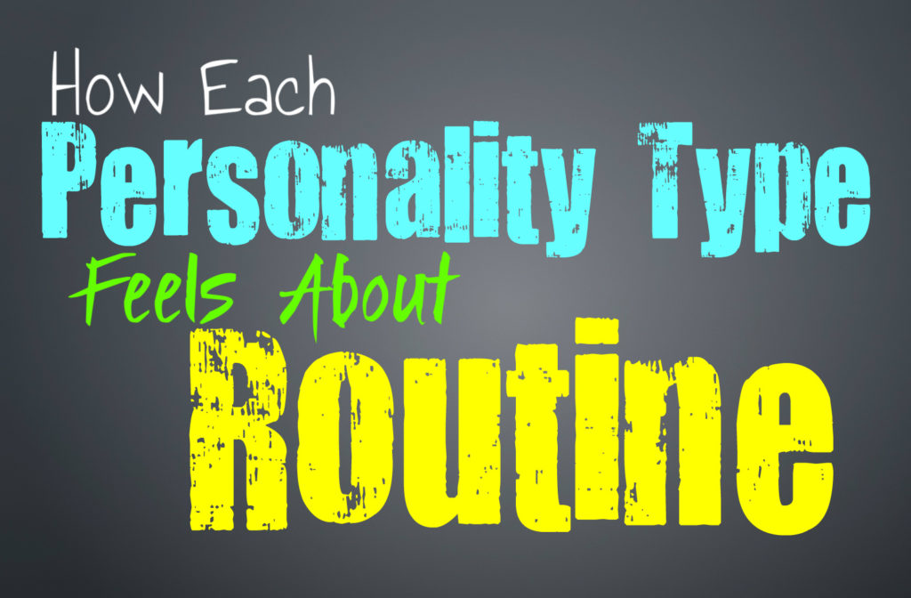 How Each Personality Type Feels About Routine