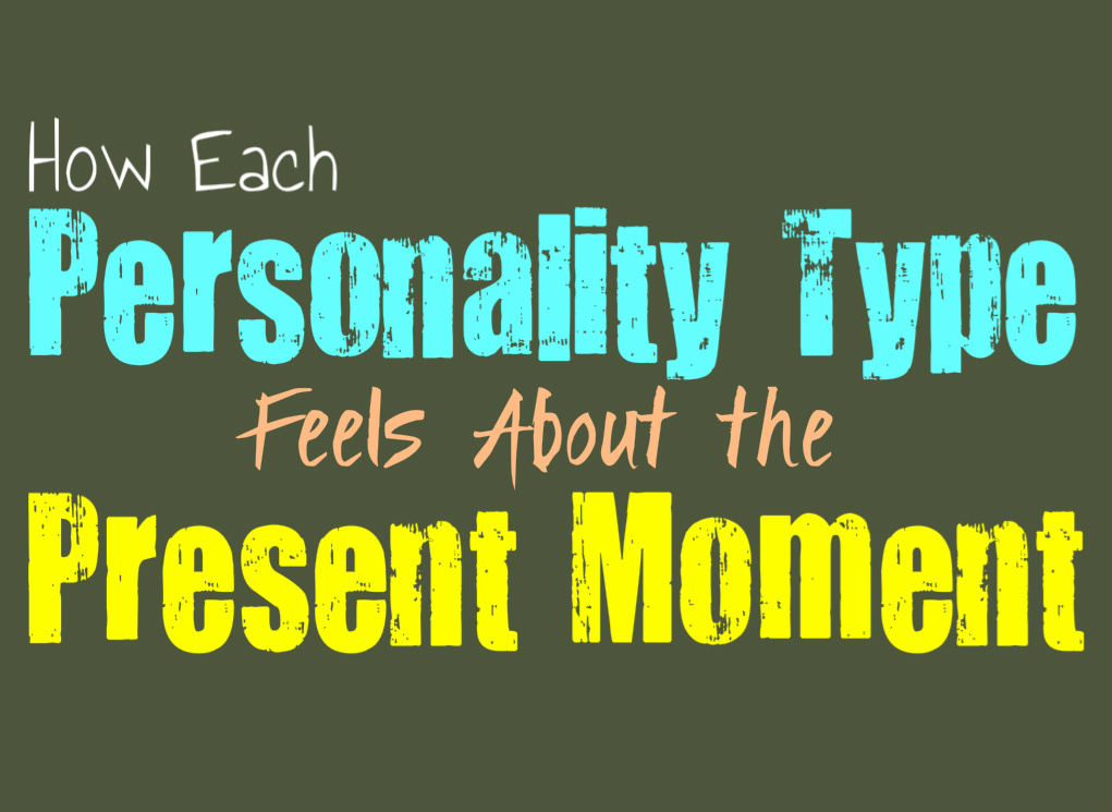 How Each Personality Type Feels About the Present
