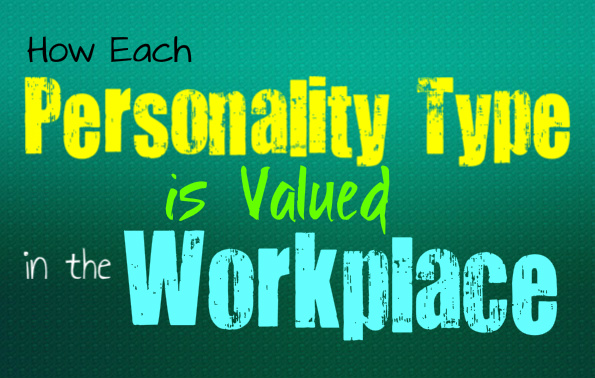 How Each Personality Type is Valued in the Workplace