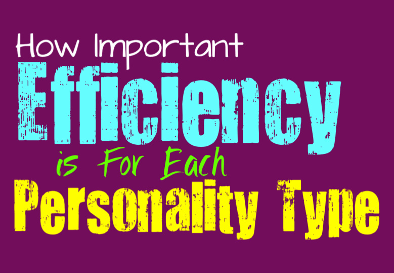How Important Efficiency is for Each Personality Type