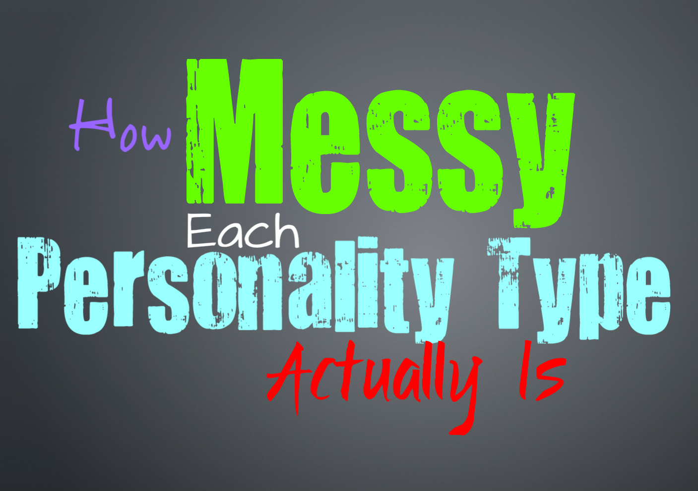 How Messy Each Personality Type Actually Is - Personality Growth