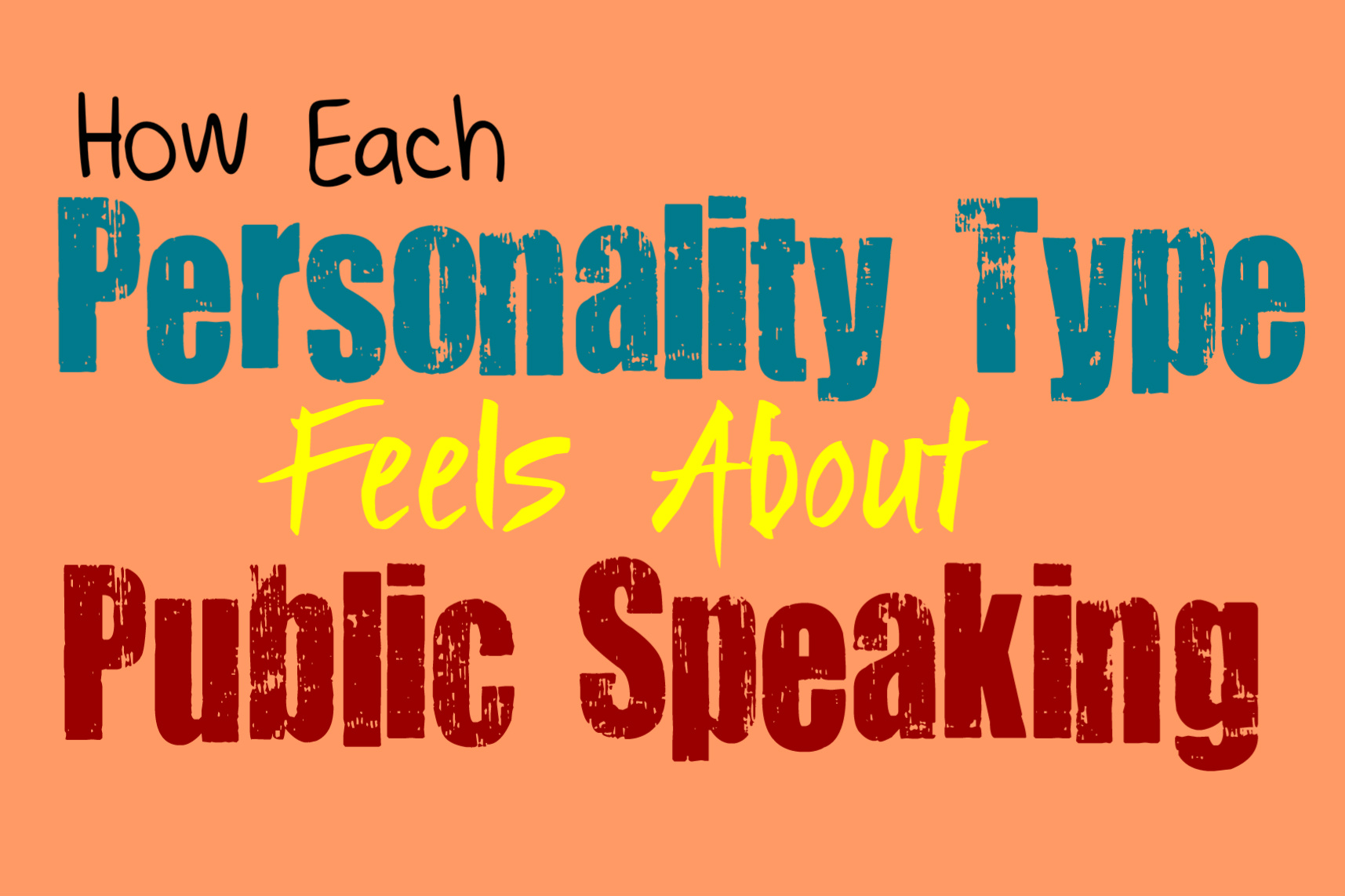 How Each Personality Type Feels About Public Speaking