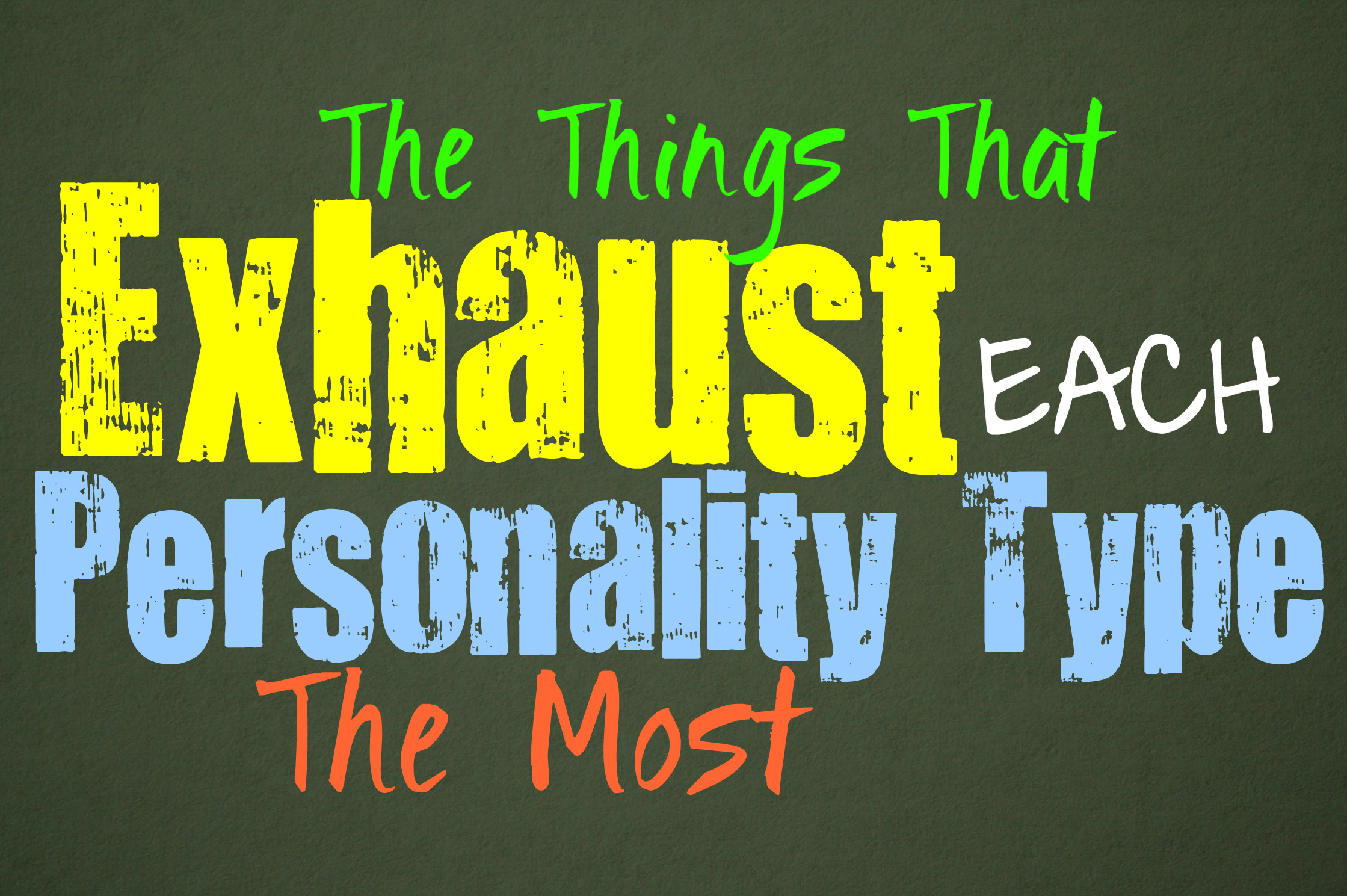 The Things Exhaust Each Personality Type the Most - Personality Growth