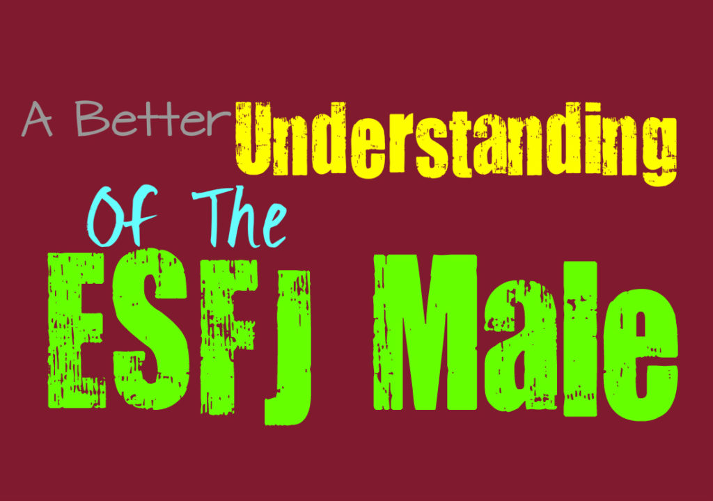 Understanding of the ESFJ Male