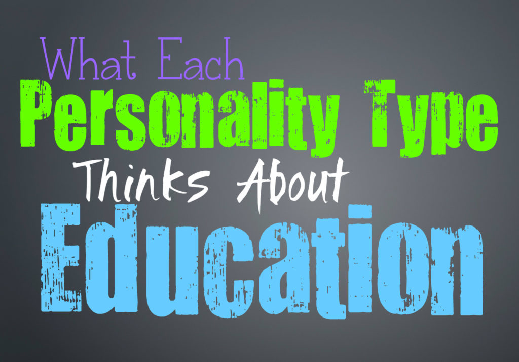 What Each Personality Type Thinks about Education & Learning